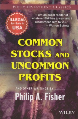Common Stocks and Uncommon Profits and Other Writings(English, Paperback, Fisher Philip A.)