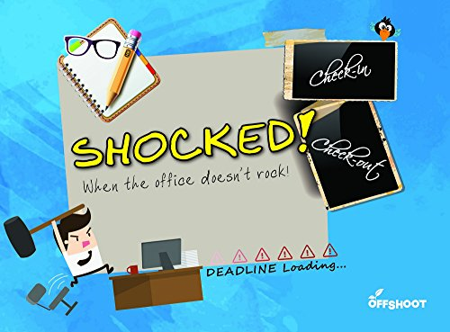 Shocked!: When Office Doesn't Rock! (Check in Check out)
